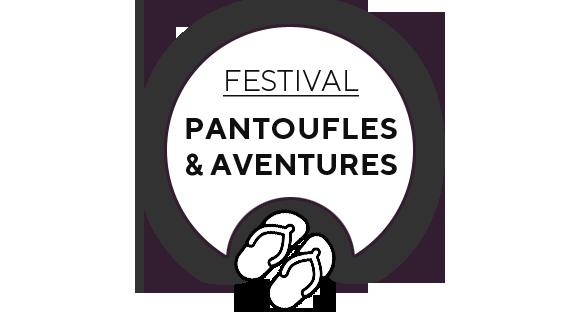 Festival Pantoufles et Aventures